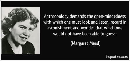 quote-anthropology-demands-the-open-mindedness-with-which-one-must-look-and-listen-record-in-margaret-mead-124985