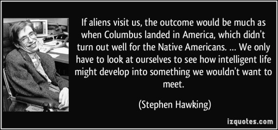 quote-if-aliens-visit-us-the-outcome-would-be-much-as-when-columbus-landed-in-america-which-didn-t-turn-stephen-hawking-235546