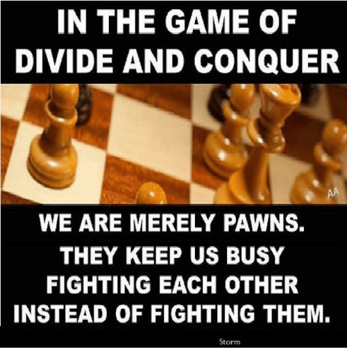 in-the-game-of-divide-and-conquer-we-are-merely-5563490